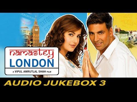 Namastey London - Jukebox (Full Songs) - 3