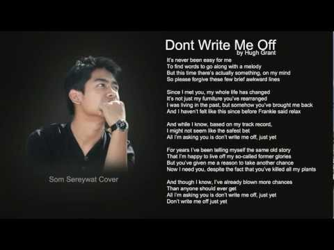 Hugh Grant-Dont Write Me Off ( Cover by Som Sereywat)