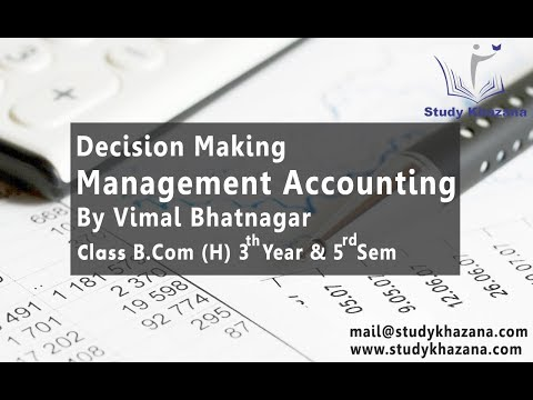 Decision Making, Management Accounting by Vimal B com (H) L1