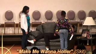 Make Me Wanna Holla (Skit & Sermon) Matthew 15:21(1/2)