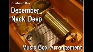 December/Neck Deep [Music Box]