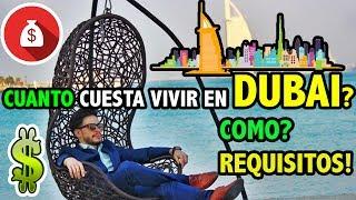 CUANTO CUESTA VIVIR EN DUBAI - COMO VIVIR EN DUBAI | TODO LO QUE NECESITAS SABER