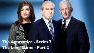 The Apprentice Series 7 Official Soundtrack: 11. The Long Game - Part 2