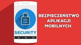 Czy Twoja aplikacja jest bezpieczna? Wskazówki - Mobile App Security Tips