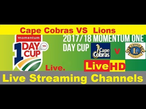 Live Streaming :Momentum 1 Day Cup Cape Cobras Vs Lions Dolphins Vs Warriors20172018