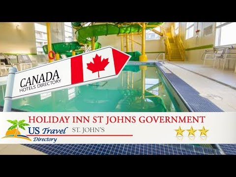 Holiday Inn St Johns Government Center - St. John's Hotels, Canada
