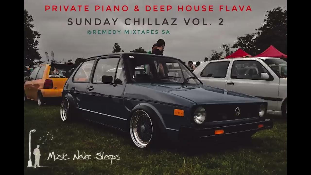 Vol 2, Sunday Chillas | Private Soulful Piano, Deep House by Remedy Mixtapes SA