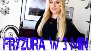 ★ FRYZURA W 3 MINUTY I WYNIKI ROZDANIA! 3 MIN HAIRSTYLE AND THE GIVEAWAY WINNER ★