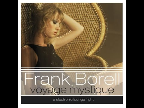 Frank Borell presents - Voyage Mystique (a electronic lounge