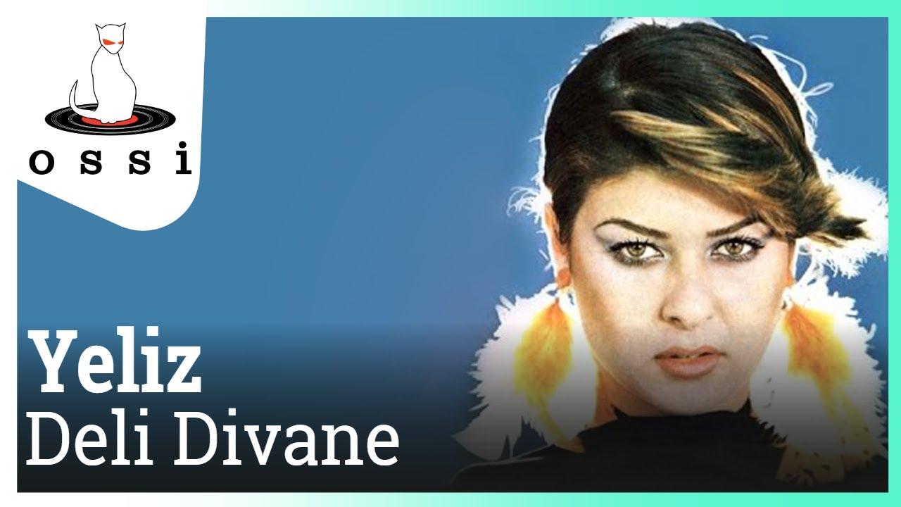 Yeliz - Deli Divane