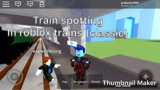 Train spotting in Roblox Züge (klassisch)