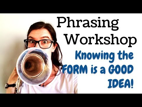 """Phrasing Workshop - Knowing the FORM is a good idea! - Arban's """"Art of Phrasing"""" 12"""