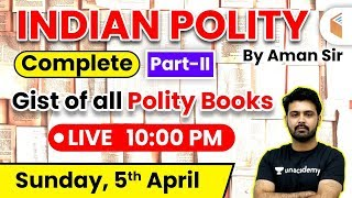 10:00 PM - Indian Polity | GS/GK/GA by Aman Sir | Gist of All Polity Books (Part-2)