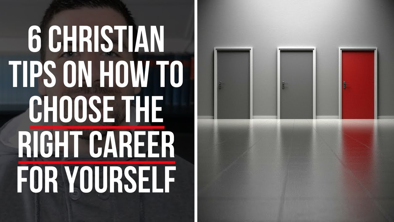 Christian Advice on How to Choose a Career (6 Tips)