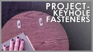 PROJECT - KEYHOLE FASTENERS