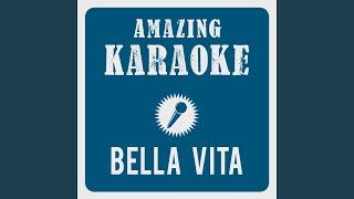 Bella Vita (Radio Mix) (Karaoke Version) (Originally Performed By DJ Antoine & Mad Mark)