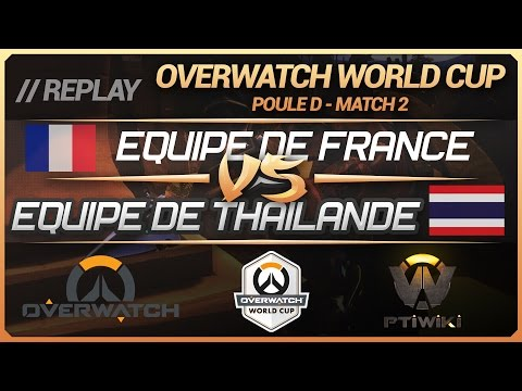 Overwatch World Cup : France vs Thaïlande (Groupe D : BlizzCon) [FR]