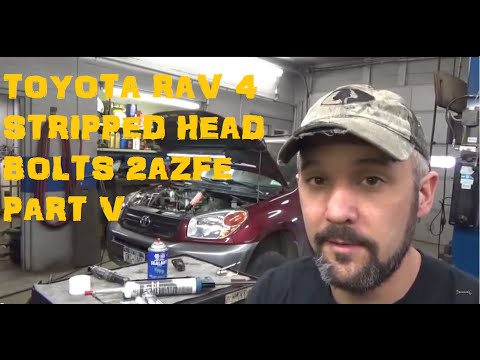 Toyota Rav4 2AZFE Stripped Head Bolt Repair Part V