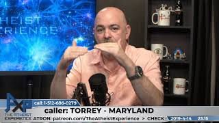 I dreamed of Jesus so he is real! | Torrey - Maryland | Atheist Experience 23.15