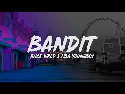 Juice WRLD - Bandit (Lyrics) ft. NBA Youngboy