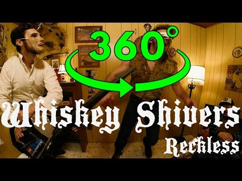 Whiskey Shivers - Reckless - 360 Version