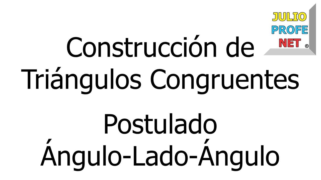 CONSTRUIR TRIÁNGULO CONGRUENTE A OTRO USANDO POSTULADO ALA