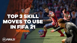 The TOP-3 Skill Moves in FIFA 21 | TG Tutorials