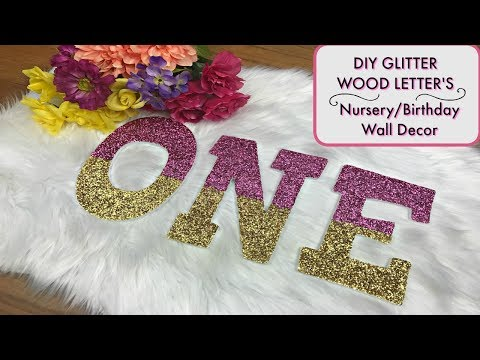 DIY GLITTER WOOD LETTER'S BIRTHDAY NURSERY PHOTO SHOOT