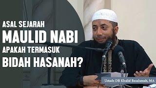 Asal sejarah Mauilid Nabi dan Apakah maulid termasuk bid'ah hasanah? Ustadz DR Khalid Basalamah, MA