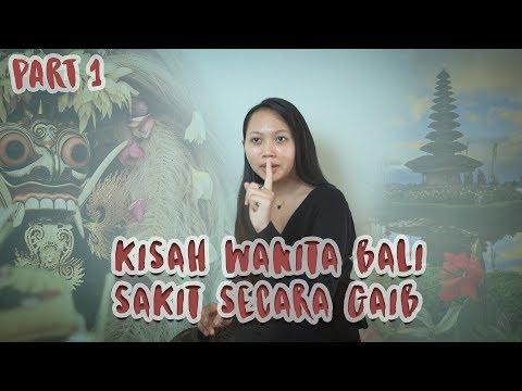 KISAH WANITA BALI YG SAKIT SECARA GAIB PART 1 | Paranormal Experience