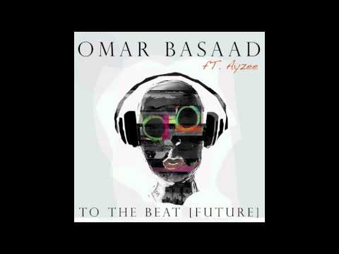 Omar Basaad Feat. Ayzee - To The Beat [Future]