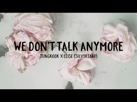 (Duet Cover) Jungkook x Elise (Silv3rT3ar) - We Don't Talk Anymore