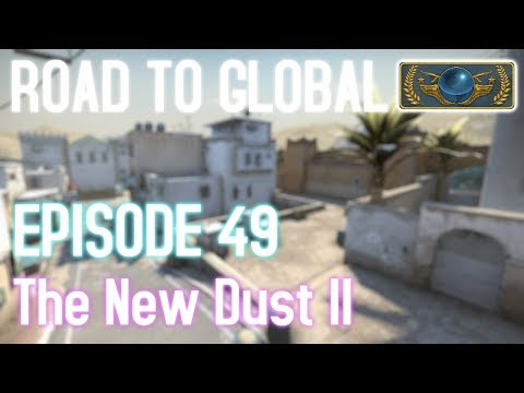 NEW DUST 2 MATCHMAKING - CS:GO Road to Global Episode 49