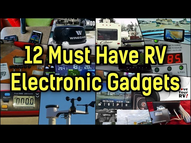 Electronic Gear, Gizmos & Gadgets For RVing – 12 LYRV Must Haves