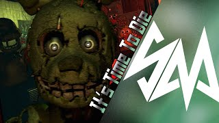 - DAGames It s Time To Die RUS Remake by Sayonara FIVE NIGHTS AT FREDDY S 3 SONG
