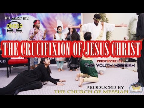 The Crucifixation of Jesus | The Church of Messiah