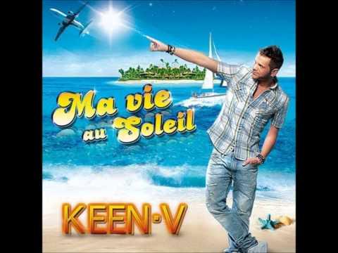 Keen'v - Ma vie au soleil ( Avec paroles)