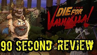 Die for Valhalla! - 90 Second Review