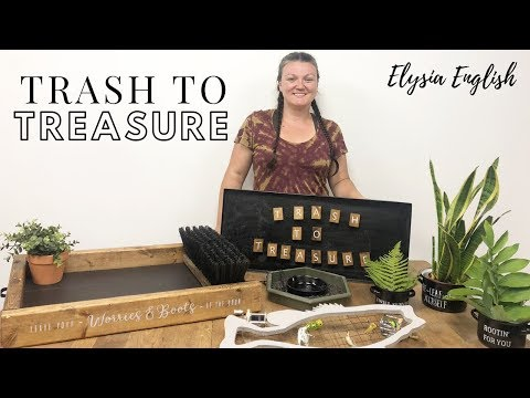 Trash To Treasure | Thrift | Up-cycle Projects | DIY Home Decor | Dump Diving | Trash to Cash
