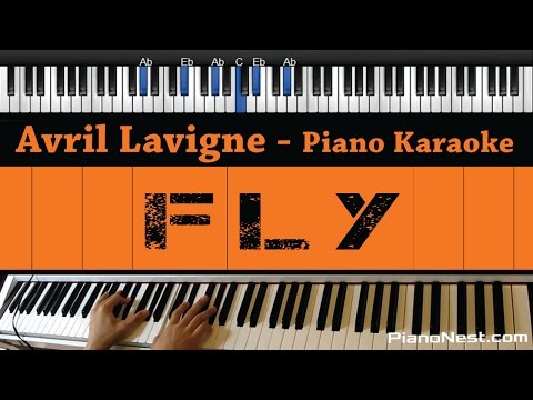 Avril Lavigne - Fly - Piano Karaoke / Sing Along / Cover with Lyrics
