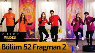 Kuzey Yıldızı İlk Aşk 52. Bölüm 2. Fragman