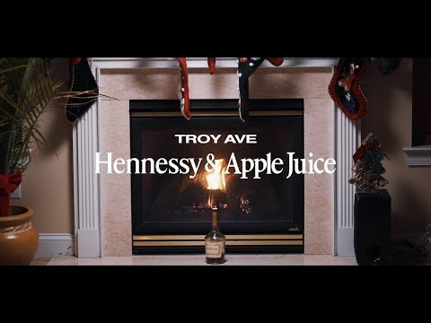 TROY AVE - HENNESSY AND APPLE JUICE