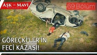 Aşk ve Mavi 69.Bölüm - Arabayla uçurumdan uçan Göreçki'ler!