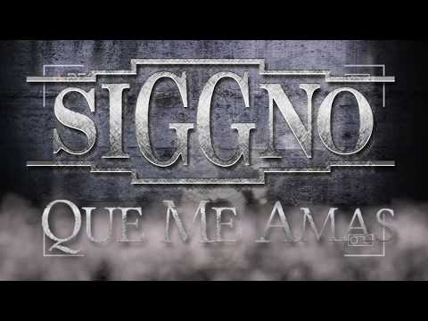 Siggno - Que Me Amas (Official Lyric Video)