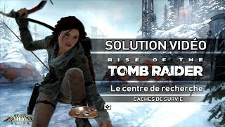 Rise of the Tomb Raider - Collectibles - Le centre de recherche - Caches de survie