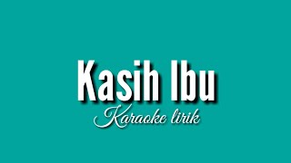 KASIH IBU lirik Karaoke (Lagu anak)
