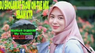 DJ Sholawat Slow Remix_Islam KTP Bikin Pkiran Tenang Dan Hati Adem