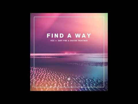 """Vice feat. Gary Pine & Shayon THEHITMAN - """"Find A Way (Drezo Remix)"""" OFFICIAL VERSION"""