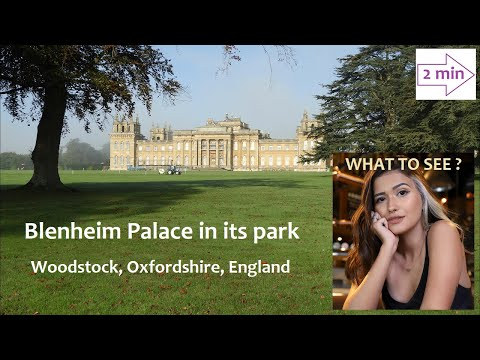 WHAT TO SEE IN Blenheim Palace and Park, Woodstock. Ancestral home of Sir Winston Churchill. (2 min)