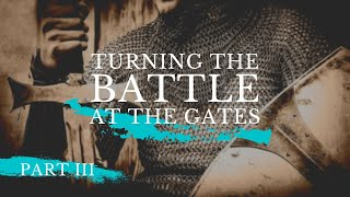 Pastor John Ahern :  Turning The Battle At The Gates Part 3